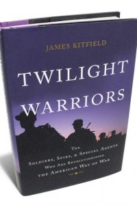 "Critical Acclaim for James Kitfield's ""Twilight Warriors"""
